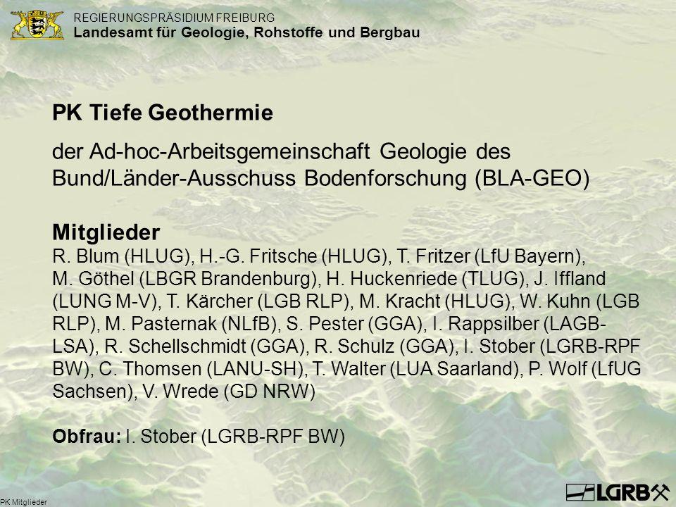 REGIERUNGSPRÄSIDIUM FREIBURG Landesamt für Geologie, Rohstoffe und Bergbau PK Aufgaben PK Tiefe Geothermie Konstituierende Sitzung: 13.04.2005 Aufgaben des PK (Beschluss am 15.06.2005): * Definition Tiefe Geothermie, Abgrenzung zur Oberflächen- nahen Geothermie * Arbeitshilfe für Geologische Dienste und Bergbehörden: Nutzung der geothermischen Energie aus dem tiefen Untergrund (Tiefe Geothermie) * Tabelle geothermischer Nutzungen in Deutschland aufgeteilt in Betrieb, im Bau, in Planung * Parameter-Papier Fachliches Beratungsgremium (wissenschaftliche Begleitung) für das BMU-Projekt Aufbau eines geothermischen Informationssystems (31.08.05)