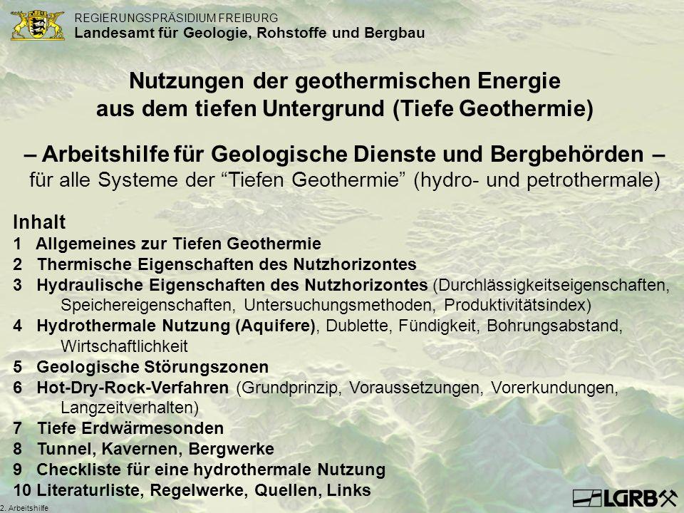 REGIERUNGSPRÄSIDIUM FREIBURG Landesamt für Geologie, Rohstoffe und Bergbau 2. Arbeitshilfe Nutzungen der geothermischen Energie aus dem tiefen Untergr