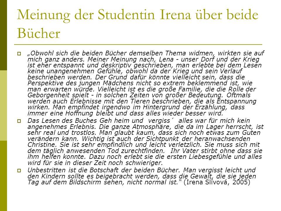Meinung der Studentin Irena über beide Bücher Obwohl sich die beiden Bücher demselben Thema widmen, wirkten sie auf mich ganz anders. Meiner Meinung n