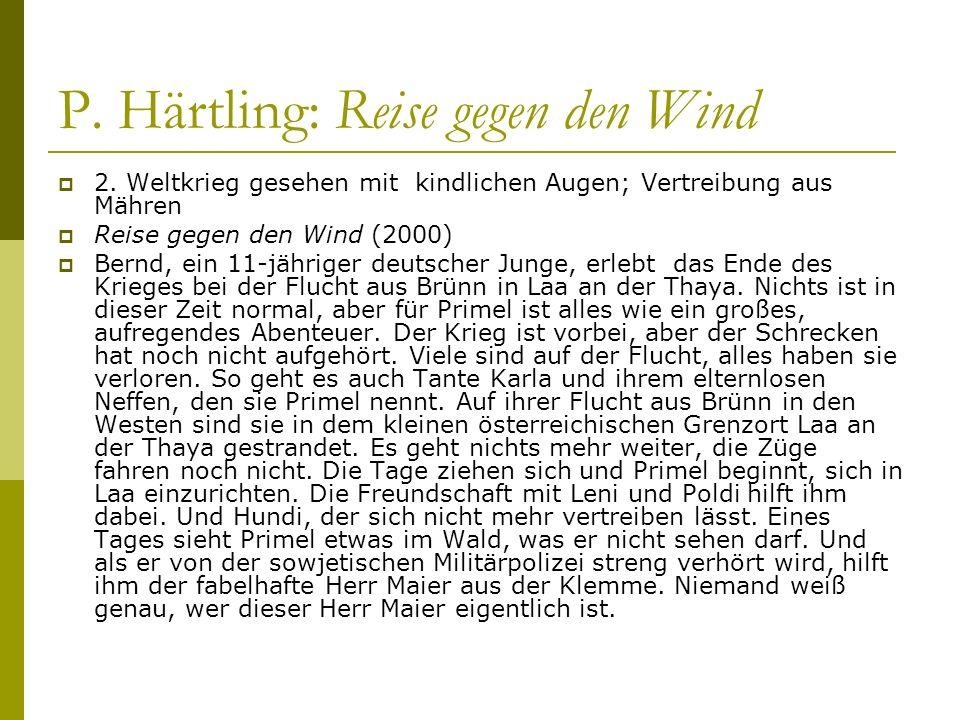 P. Härtling: Reise gegen den Wind 2. Weltkrieg gesehen mit kindlichen Augen; Vertreibung aus Mähren Reise gegen den Wind (2000) Bernd, ein 11-jähriger