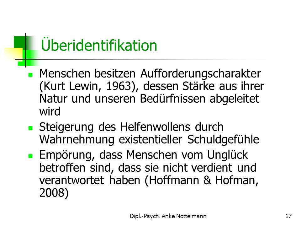 Dipl.-Psych. Anke Nottelmann17 Menschen besitzen Aufforderungscharakter (Kurt Lewin, 1963), dessen Stärke aus ihrer Natur und unseren Bedürfnissen abg