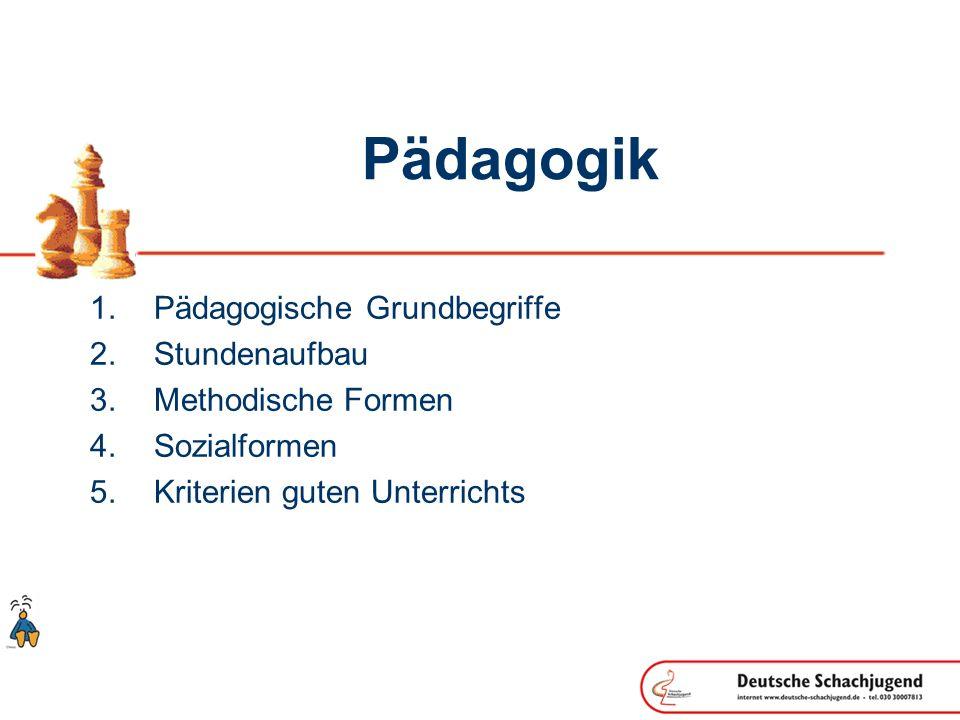 Pädagogik Pädagogische Grundbegriffe Stundenaufbau Methodische Formen Sozialformen Kriterien guten Unterrichts