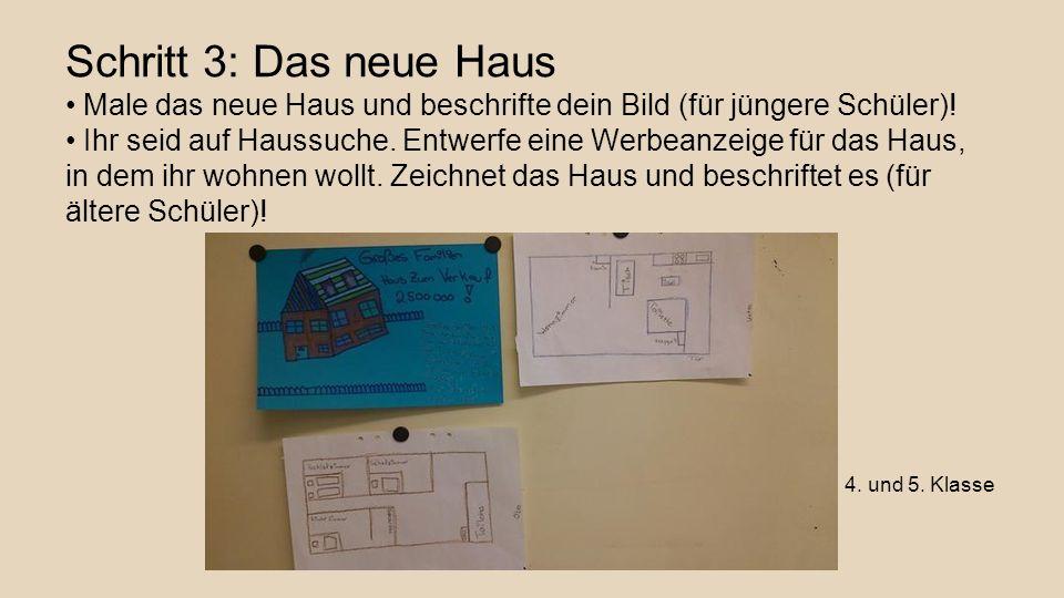 Schritt 3: Das neue Haus Male das neue Haus und beschrifte dein Bild (für jüngere Schüler)! Ihr seid auf Haussuche. Entwerfe eine Werbeanzeige für das