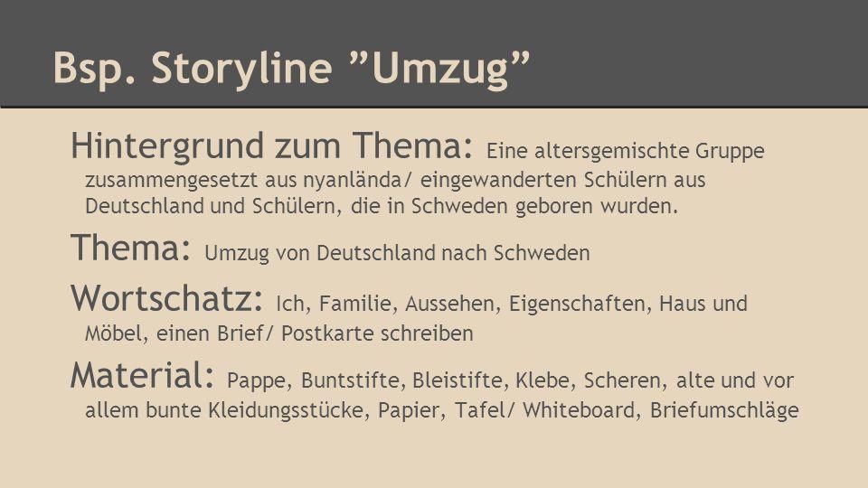 Bsp. Storyline Umzug Hintergrund zum Thema: Eine altersgemischte Gruppe zusammengesetzt aus nyanlända/ eingewanderten Schülern aus Deutschland und Sch