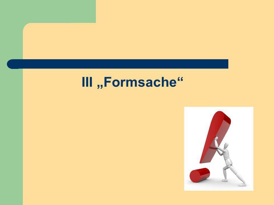 III Formsache