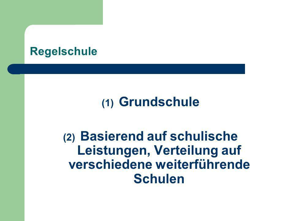 Regelschule (1) Grundschule (2) Basierend auf schulische Leistungen, Verteilung auf verschiedene weiterführende Schulen