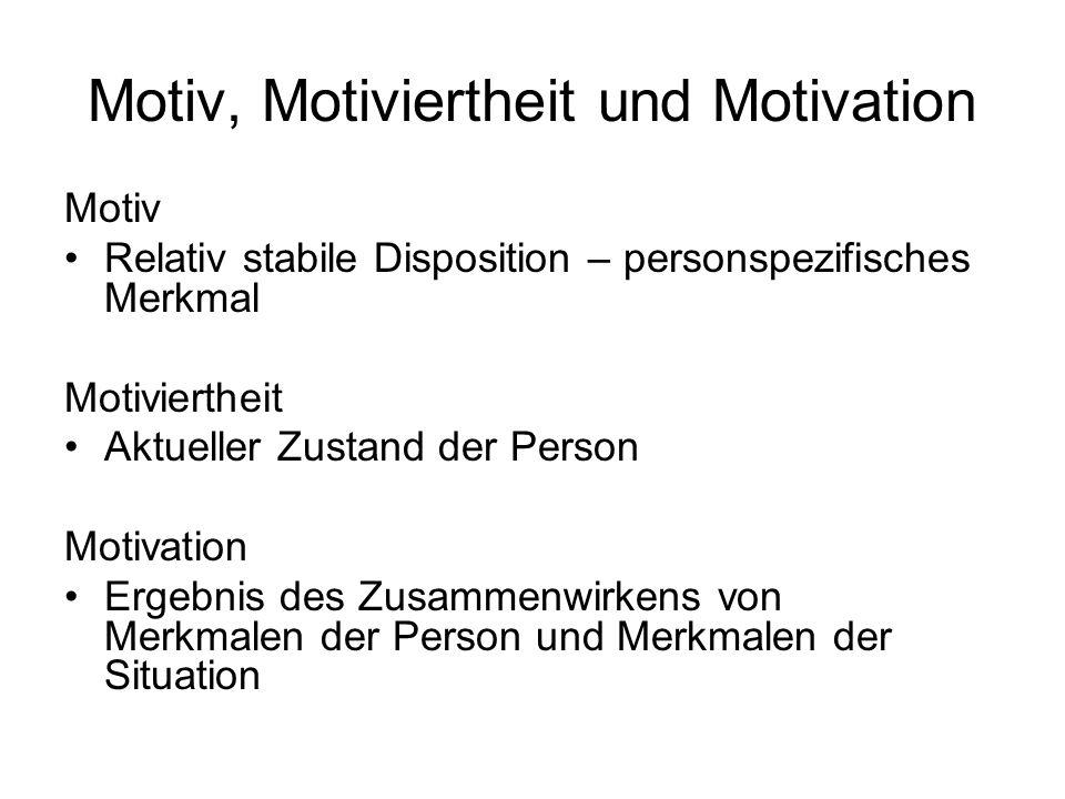 Motiv + Erwartung & Anreiz Motivation Motiv: individuelle zeitüberdauernde Vorlieben für bestimmte Klassen von Zuständen (individuelles Motivsystem) Anschlussmotiv (sich in sozialen Gruppen aufhalten) Machtmotiv (Beeinflussung anderer Menschen) Leistungsmotiv (sich beim Lösen von herausfordernden Aufgaben kompetent und tüchtig erleben => Stolz) Erwartung & Anreiz: in der Situation wahrgenommene Möglichkeiten, das Ziel des Motivs zu erreichen und subjektive Bewertung des Zielzustands Erwartung, Erfolg zu erreichen bzw.