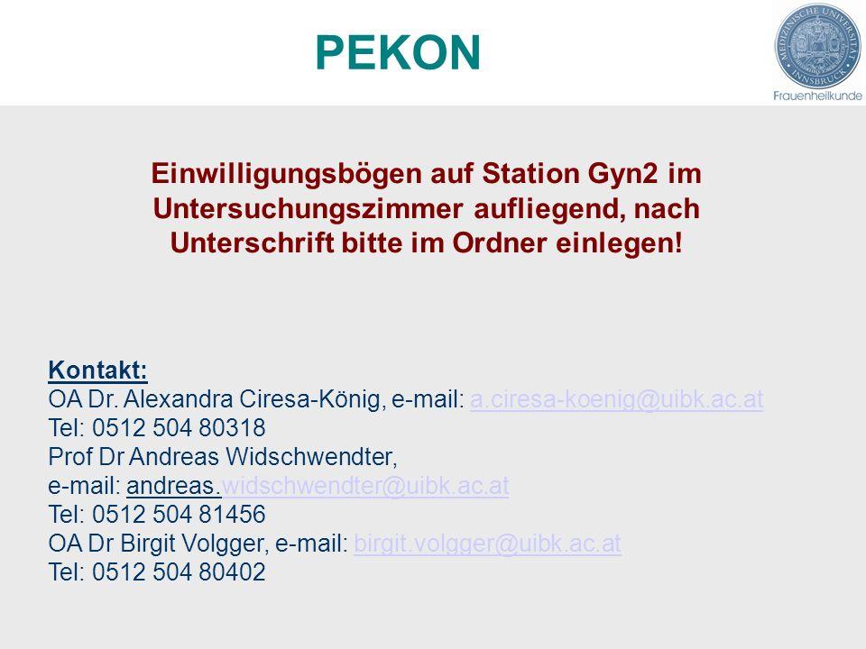 PEKON Einwilligungsbögen auf Station Gyn2 im Untersuchungszimmer aufliegend, nach Unterschrift bitte im Ordner einlegen.