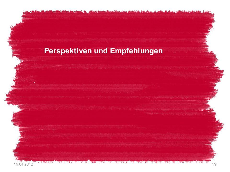 Perspektiven und Empfehlungen 19.04.201219