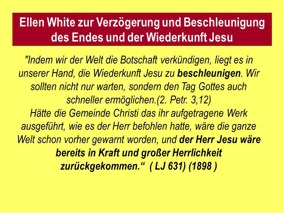 Indem wir der Welt die Botschaft verkündigen, liegt es in unserer Hand, die Wiederkunft Jesu zu beschleunigen.