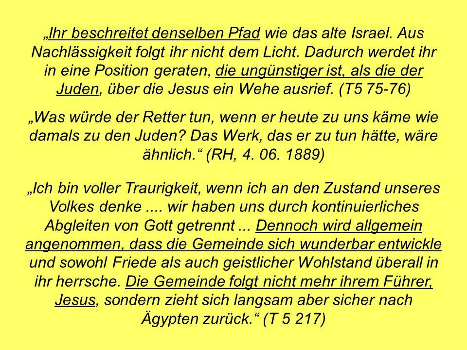 Ihr beschreitet denselben Pfad wie das alte Israel.
