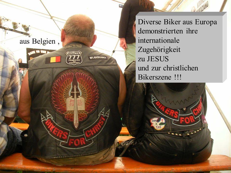 Diverse Biker aus Europa demonstrierten ihre internationale Zugehörigkeit zu JESUS und zur christlichen Bikerszene !!! aus Belgien,