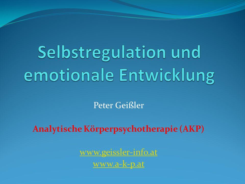 Peter Geißler Analytische Körperpsychotherapie (AKP) www.geissler-info.at www.a-k-p.at