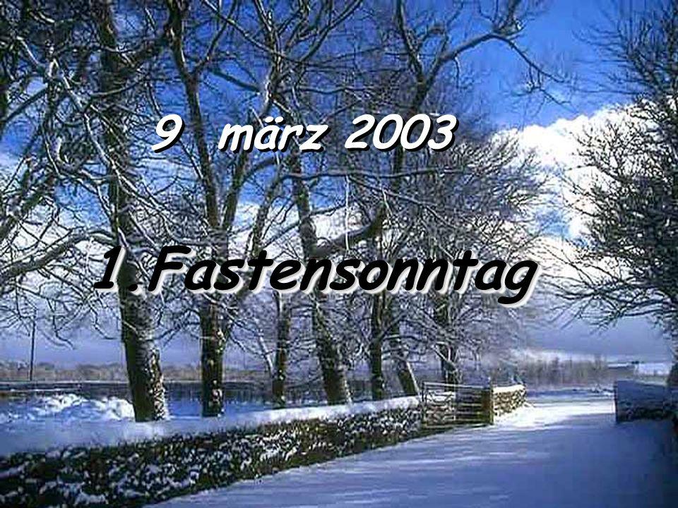 9 märz 2003 1.Fastensonntag1.Fastensonntag