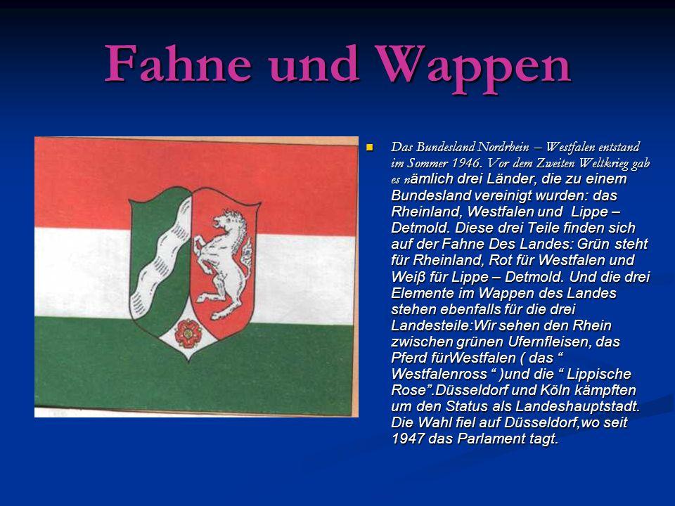 Fahne und Wappen Das Bundesland Nordrhein – Westfalen entstand im Sommer 1946.