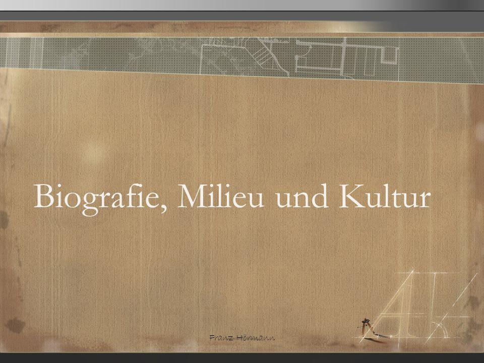 Franz Hörmann Biografie, Milieu und Kultur