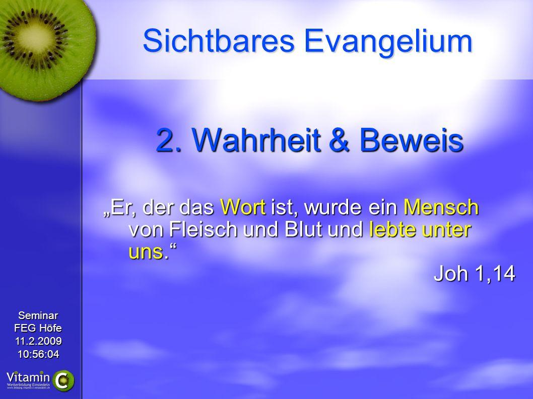 Seminar FEG Höfe 11.2.200910:56:04 Sichtbares Evangelium 2.