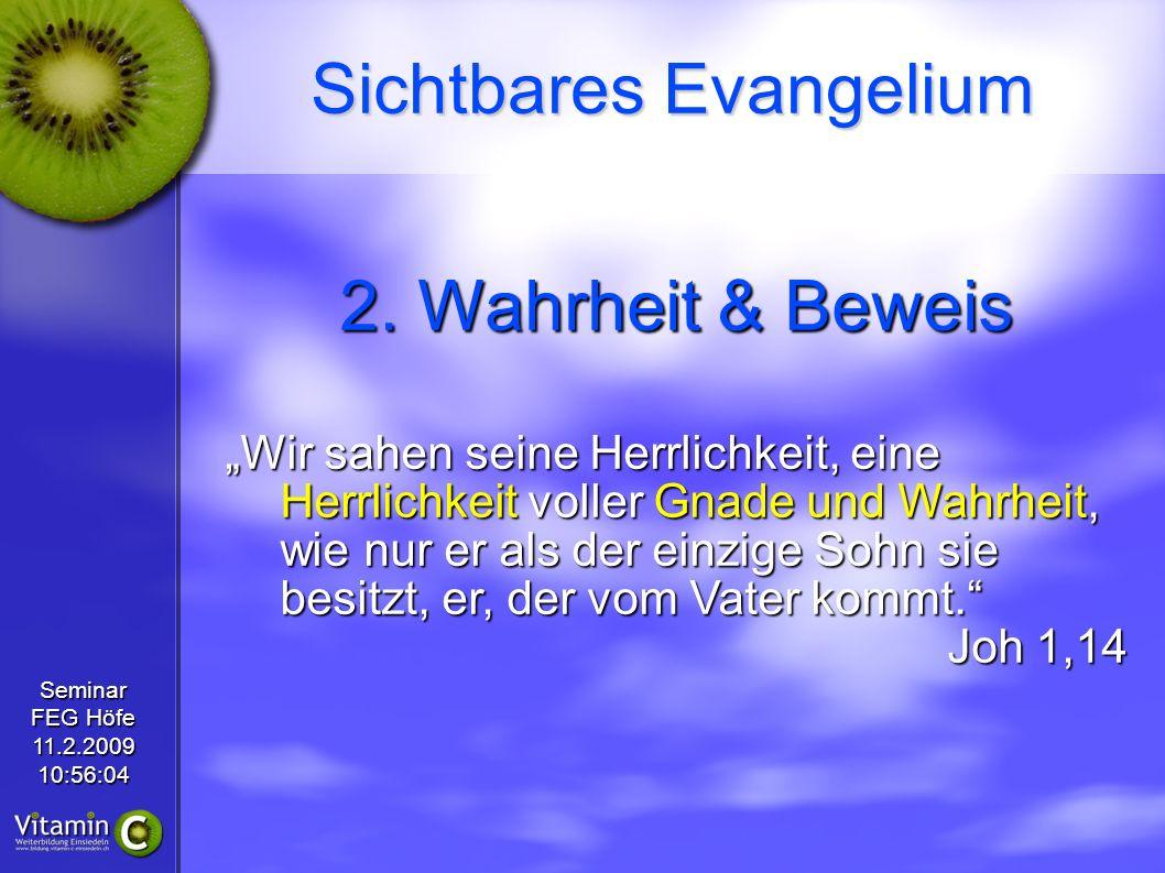 Seminar FEG Höfe 11.2.200910:56:04 Sichtbares Evangelium 4.