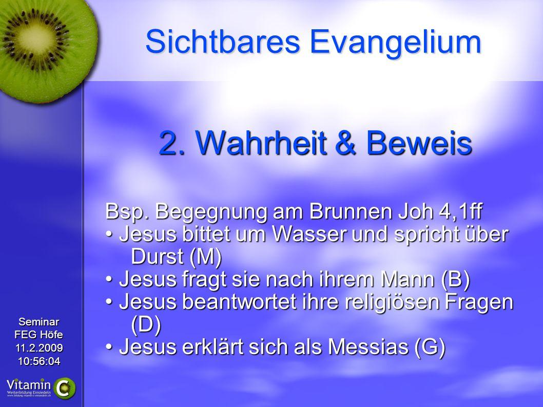 Seminar FEG Höfe 11.2.200910:56:04 Sichtbares Evangelium 3.