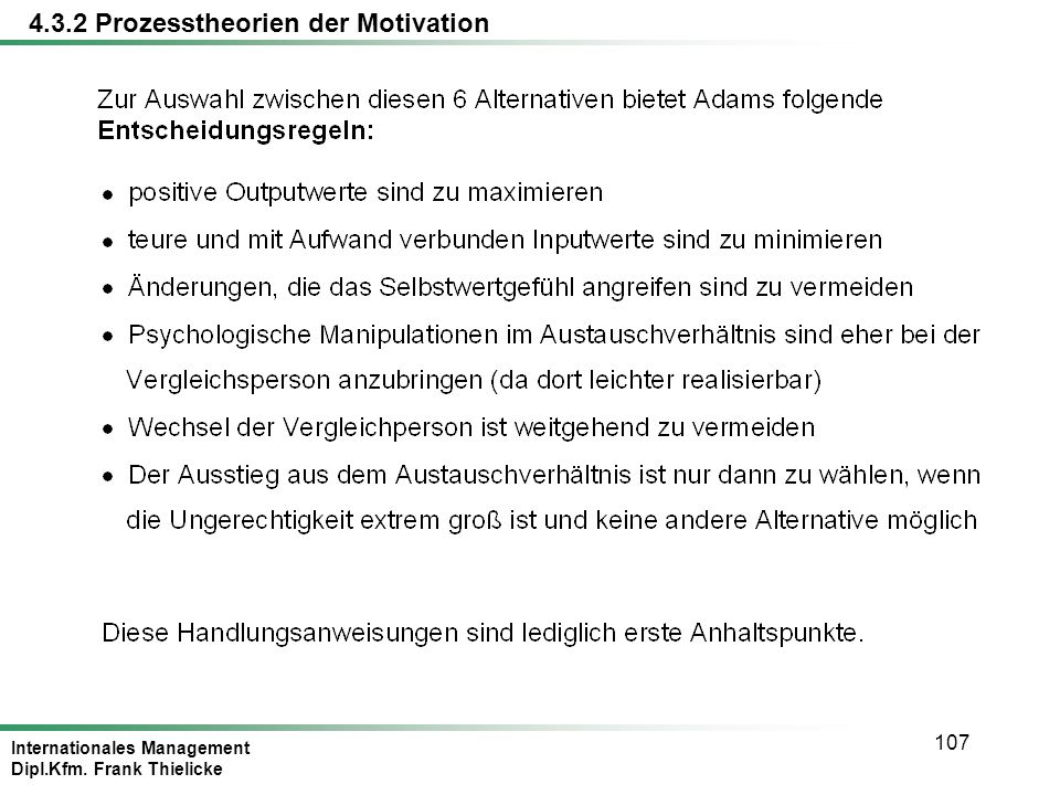 Internationales Management Dipl.Kfm. Frank Thielicke 107 4.3.2 Prozesstheorien der Motivation