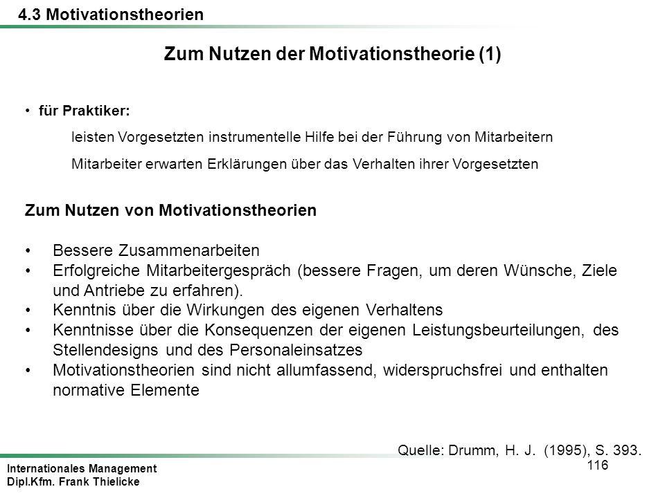 Internationales Management Dipl.Kfm. Frank Thielicke 116 Quelle: Drumm, H. J. (1995), S. 393. Zum Nutzen von Motivationstheorien Bessere Zusammenarbei