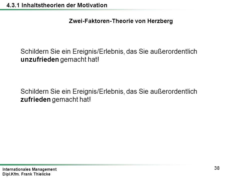 Internationales Management Dipl.Kfm. Frank Thielicke 38 Schildern Sie ein Ereignis/Erlebnis, das Sie außerordentlich unzufrieden gemacht hat! Schilder