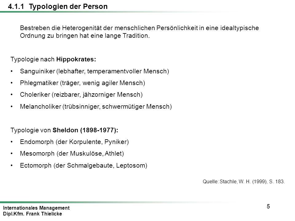 Internationales Management Dipl.Kfm. Frank Thielicke 5 Quelle: Stachle, W. H. (1999), S. 183. Bestreben die Heterogenität der menschlichen Persönlichk