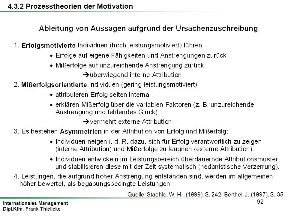 Internationales Management Dipl.Kfm. Frank Thielicke 92 Quelle: Staehle, W. H. (1999), S. 242; Berthel, J. (1997), S. 35. 4.3.2 Prozesstheorien der Mo