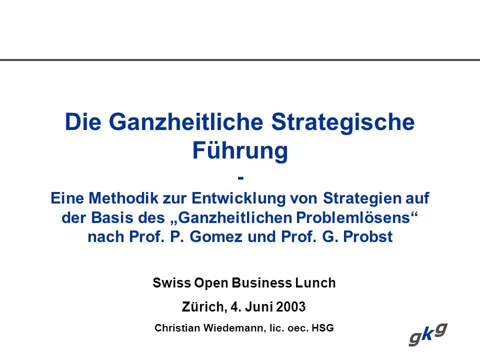 Die Ganzheitliche Strategische Führung - Eine Methodik zur Entwicklung von Strategien auf der Basis des Ganzheitlichen Problemlösens nach Prof. P. Gom