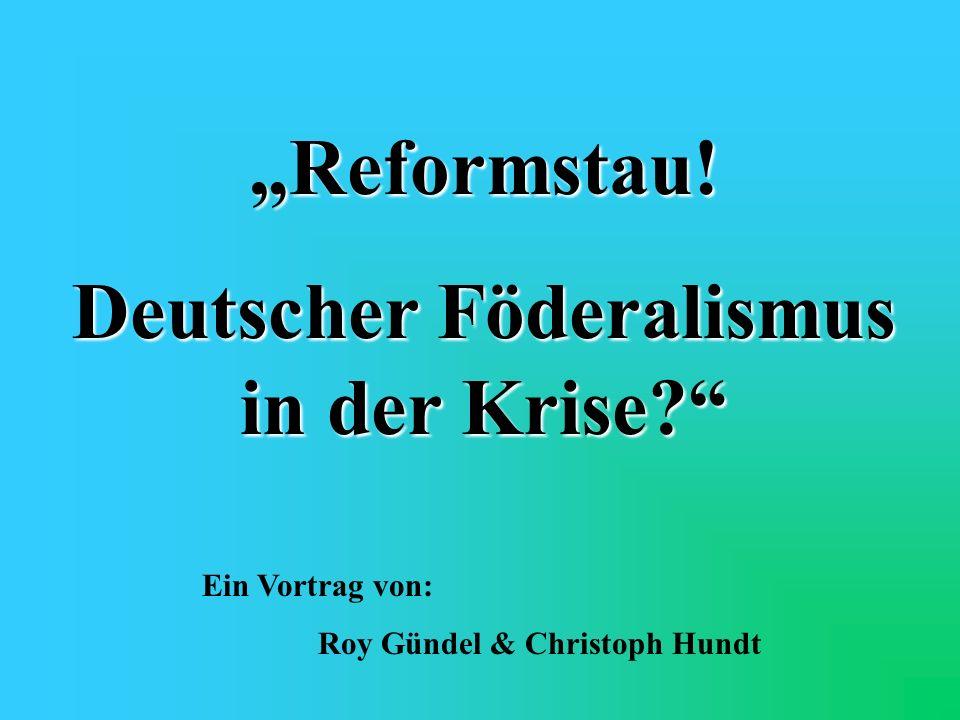 Föderalismus in Deutschland Historische Dimension Verfassungsrechtlicher Ausgangspunkt Die Bedeutung des Bundesrates Arbeits-/Aufgabenverteilung zwischen Bund und Ländern Finanzverfassung