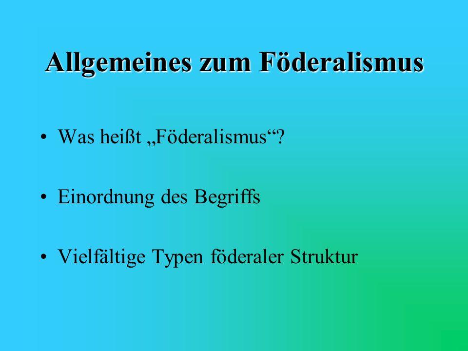 Allgemeines zum Föderalismus Was heißt Föderalismus.