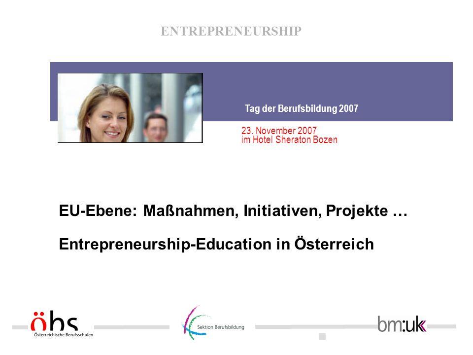 ENTREPRENEURSHIP Hintergründe Unternehmergeist und Risikobereitschaft sind bei europäischen Bürger/innen nicht so ausgeprägt ist wie in den USA EU-Ebene: Maßnahmen, Initiativen, Projekte … 2002 - Umfrage der EU-Kommission zum Thema entrepreneurship, 67% der befragten US-Amerikaner antworteten, dass sie Selbständigkeit einem Arbeitnehmerverhältnis vorziehen würden.