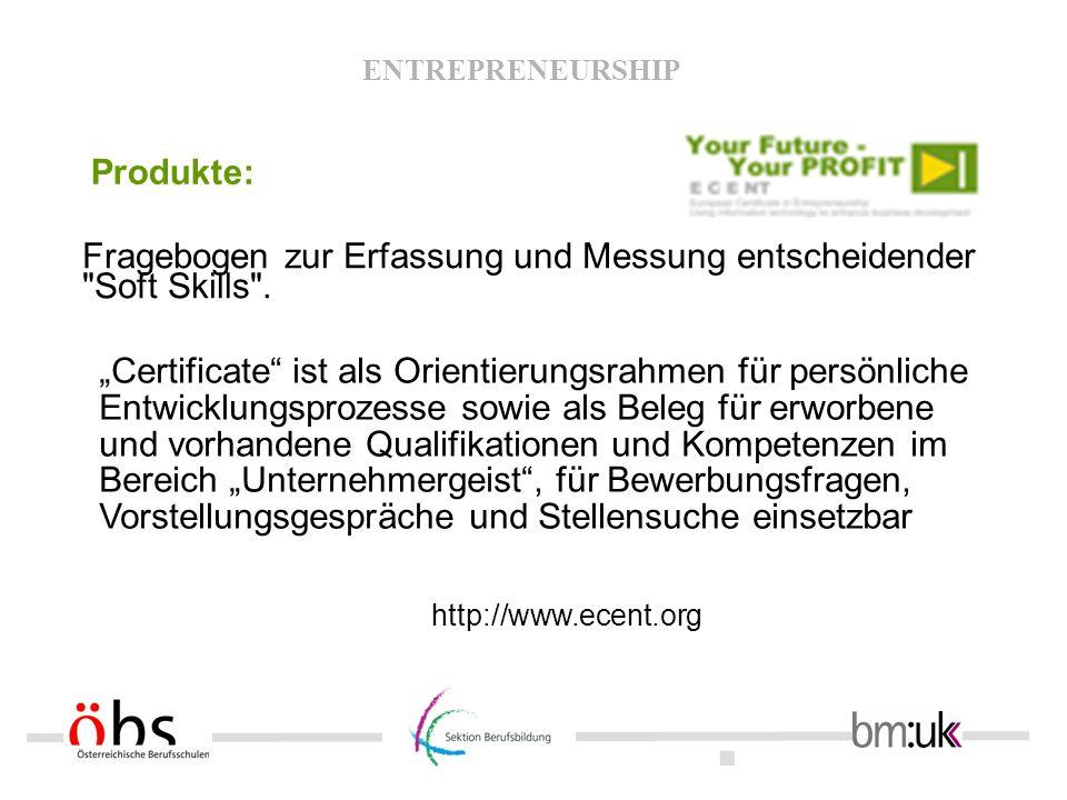 . ENTREPRENEURSHIP http://www.ecent.org Fragebogen zur Erfassung und Messung entscheidender