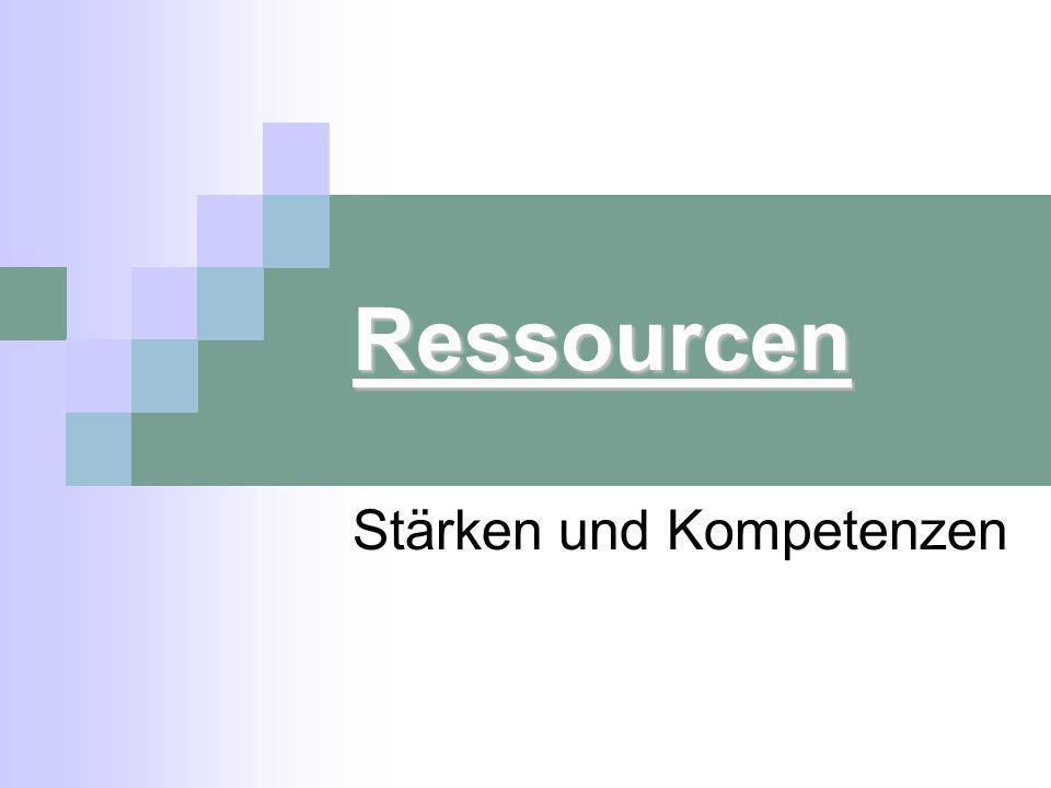 Ressourcen Stärken und Kompetenzen