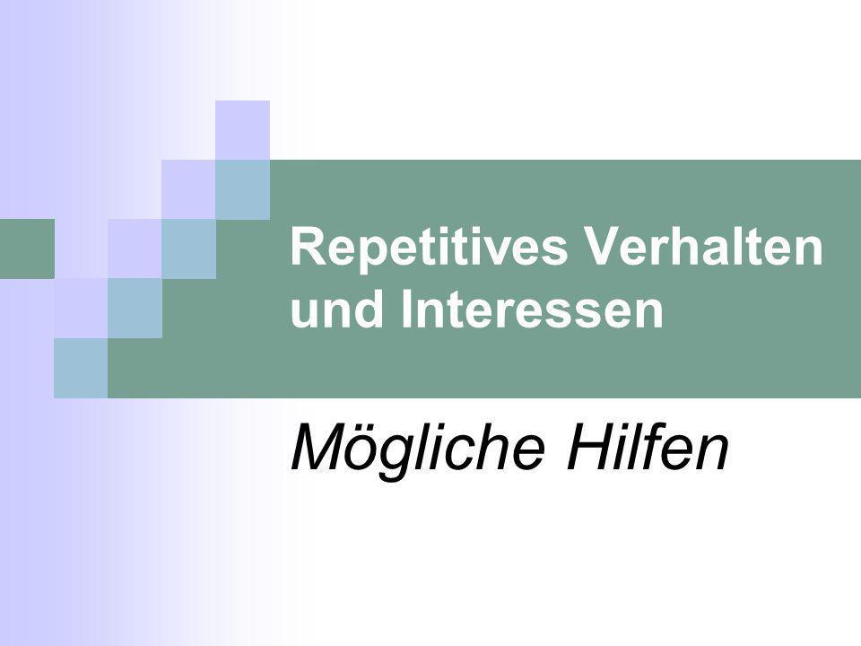 Repetitives Verhalten und Interessen Mögliche Hilfen