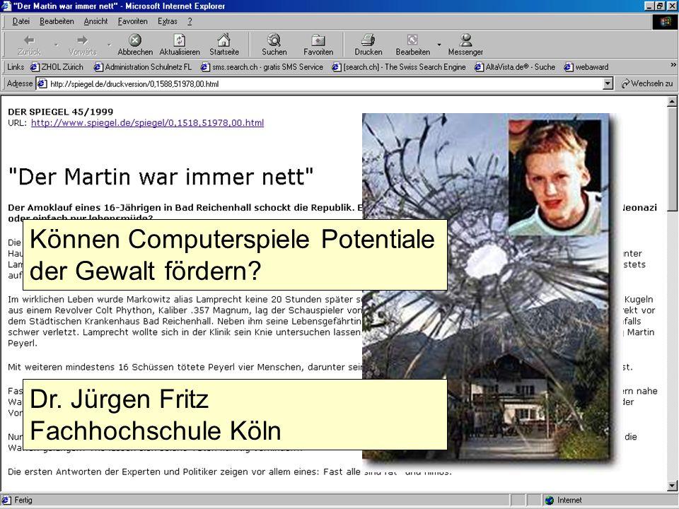 58 Können Computerspiele Potentiale der Gewalt fördern? Dr. Jürgen Fritz Fachhochschule Köln