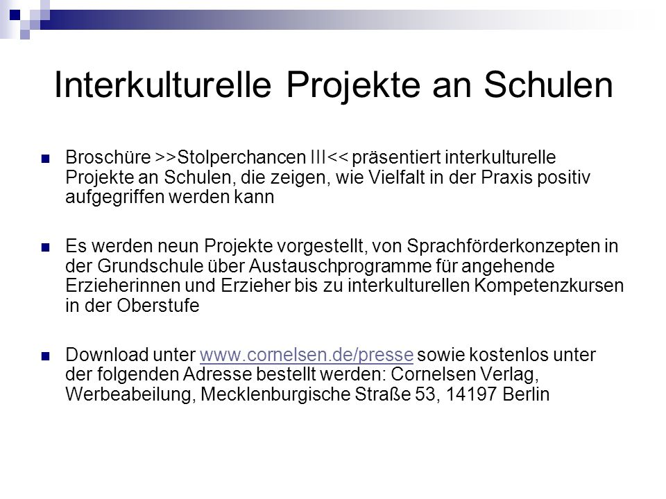 Interkulturelle Projekte an Schulen Broschüre >>Stolperchancen III<< präsentiert interkulturelle Projekte an Schulen, die zeigen, wie Vielfalt in der