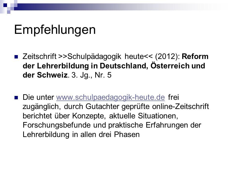 Empfehlungen Zeitschrift >>Schulpädagogik heute<< (2012): Reform der Lehrerbildung in Deutschland, Österreich und der Schweiz.
