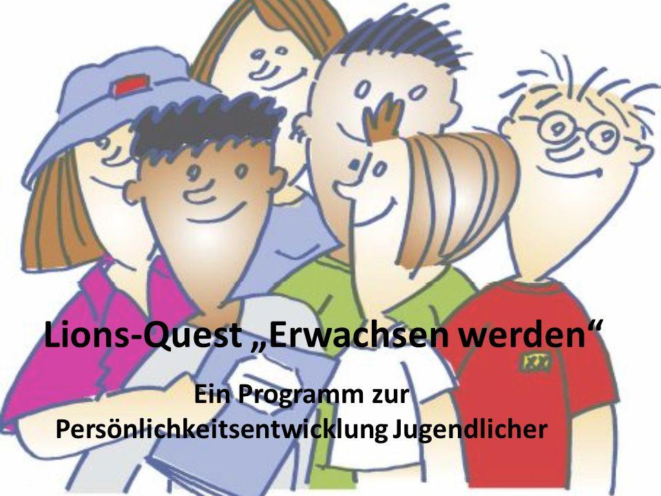 Lions-Quest Erwachsen werden Ein Programm zur Persönlichkeitsentwicklung Jugendlicher