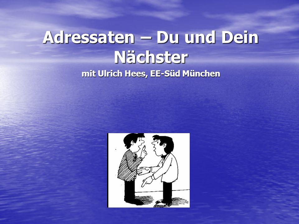 Adressaten – Du und Dein Nächster mit Ulrich Hees, EE-Süd München