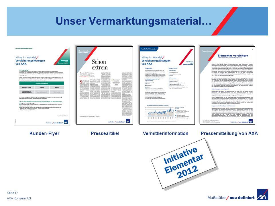AXA Konzern AG Seite 17 Unser Vermarktungsmaterial… VermittlerinformationKunden-FlyerPresseartikelPressemitteilung von AXA
