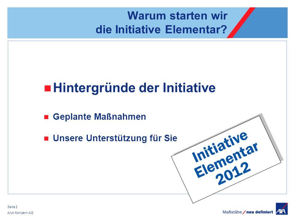 AXA Konzern AG Seite 2 Warum starten wir die Initiative Elementar.