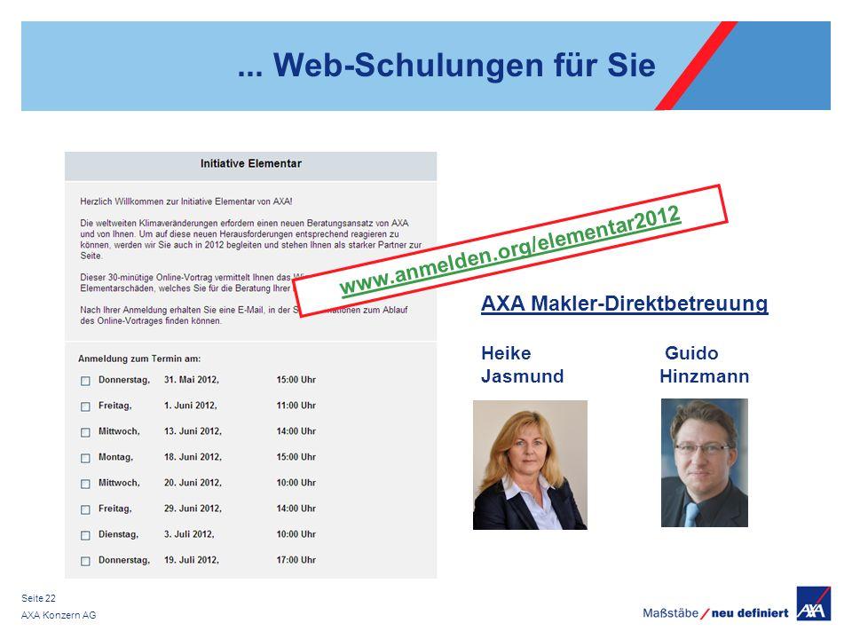 AXA Konzern AG Seite 22... Web-Schulungen für Sie www.anmelden.org/elementar2012 AXA Makler-Direktbetreuung Heike Guido Jasmund Hinzmann