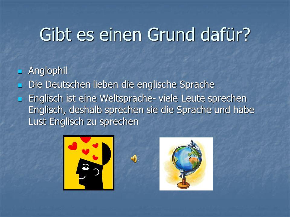 Denglisch Deutsch + Englisch = Denglisch Deutsch + Englisch = Denglisch Eine Mischung von Deutsch und Englisch Eine Mischung von Deutsch und Englisch