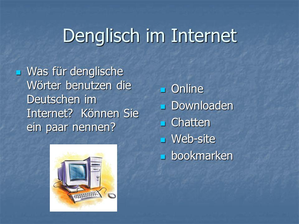 Werbung Man benutzt Denglisch oft in Werbung Volkswagen- New Beetle und nicht Der neue Käfer Man liest immer in Zeitungen Jobs- nicht Arbeit Der Slogan Lufthansas h h tttt tttt pppp :::: //// //// wwww wwww wwww....