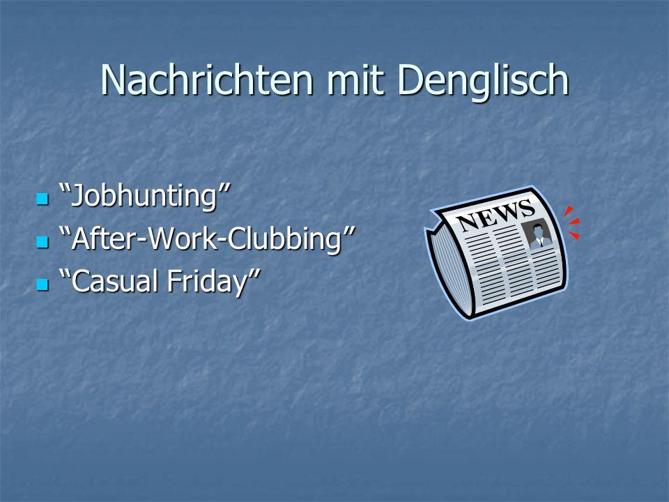 Denglisch im Internet Was für denglische Wörter benutzen die Deutschen im Internet.