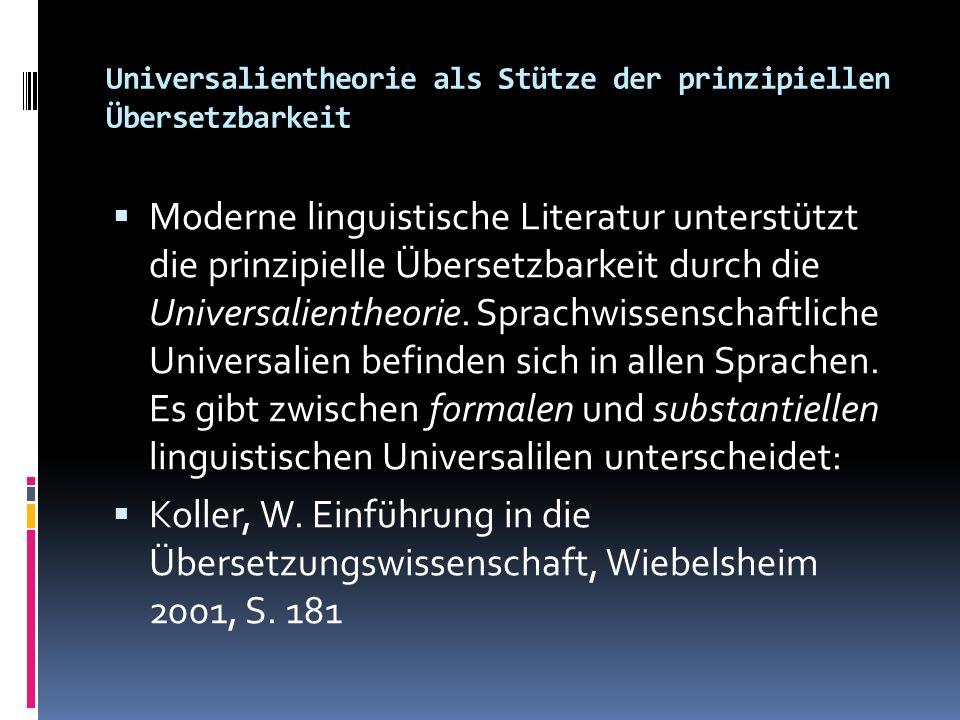 Universalientheorie als Stütze der prinzipiellen Übersetzbarkeit Moderne linguistische Literatur unterstützt die prinzipielle Übersetzbarkeit durch di