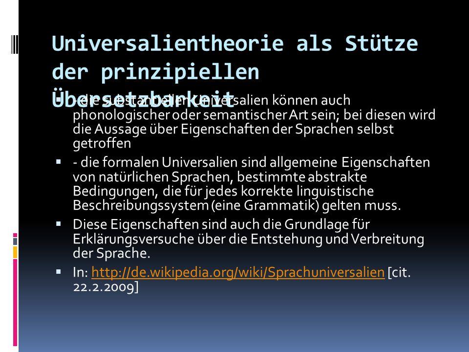 Universalientheorie als Stütze der prinzipiellen Übersetzbarkeit - die substantiellen Universalien können auch phonologischer oder semantischer Art se