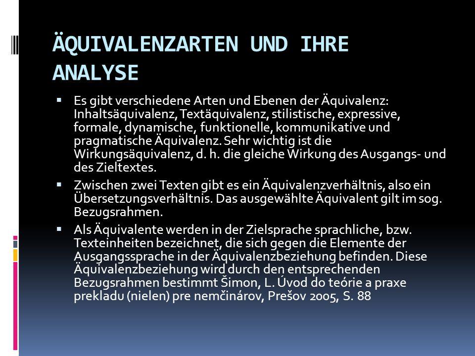 ÄQUIVALENZARTEN UND IHRE ANALYSE Es gibt verschiedene Arten und Ebenen der Äquivalenz: Inhaltsäquivalenz, Textäquivalenz, stilistische, expressive, fo