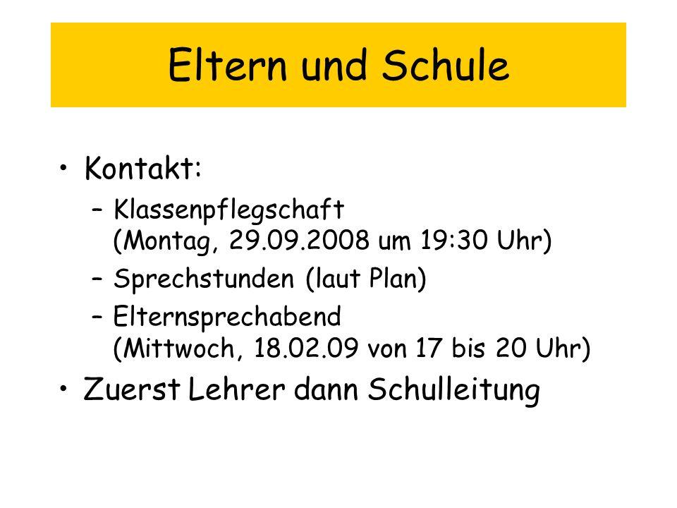 Eltern und Schule Kontakt: –Klassenpflegschaft (Montag, 29.09.2008 um 19:30 Uhr) –Sprechstunden (laut Plan) –Elternsprechabend (Mittwoch, 18.02.09 von